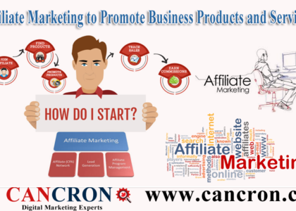 Affiliate Marketing to Promote Business Products and Services