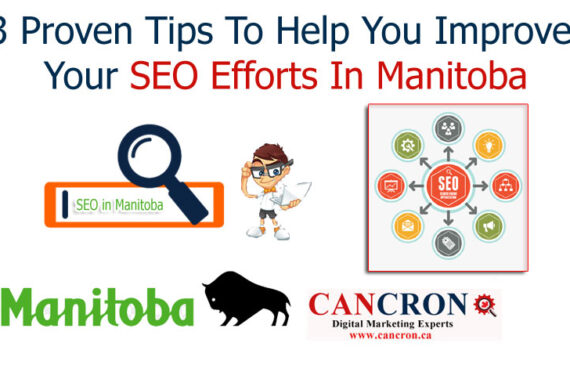 3 Proven Tips To Help You Improve Your SEO Efforts In Manitoba